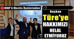 """Başkan TÜRE'ye """" HAKKIMIZI HELAL ETMİYORUZ """""""