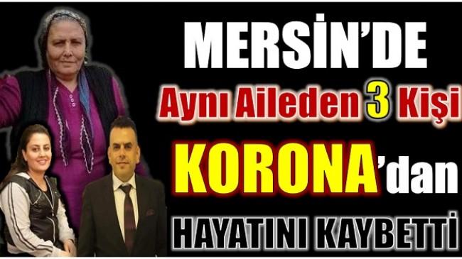 Mersin'de Aynı Aileden 3 Kişi Koronadan Hayatını Kaybetti