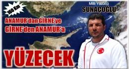 SUNAÇOĞLU, Anamur'dan Girne'ye – Girne'den Anamur'a 160 Km Yüzecek