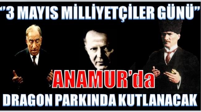 """ANAMUR'da """" MİLLİYETÇİLER GÜNÜ """" Kutlanacak"""