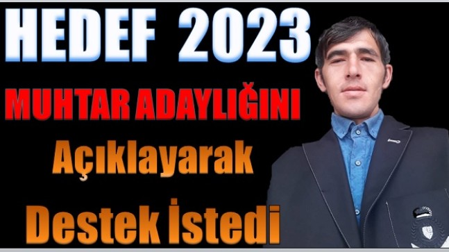 2024 Yılı Seçimlerinde Muhtar Adaylığını Şimdiden Açıkladı