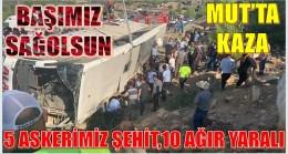 MUT'TA KAZA; 5 Askerimiz ŞEHİT,10 Askerimiz Ağır Yaralı