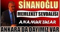 SİNANOĞLU,ANKARA'DA HEMŞERİLERİNE SAHİP ÇIKIYOR