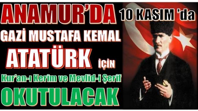 Anamur'da 10 Kasım'da,Kur'an-ı Kerim ve Mevlid-i Şerif'li Anma Programı