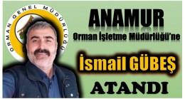 Anamur Orman İşletme Müdürlüğüne İsmail GÜBEŞ Atandı
