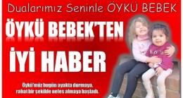 """ÖYKÜ BEBEKTEN İYİ HABER,"""" Günden Güne Güçleniyor"""""""
