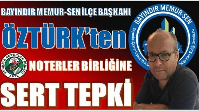 Başkan öztürk'ten noterler birliğine sert tepki