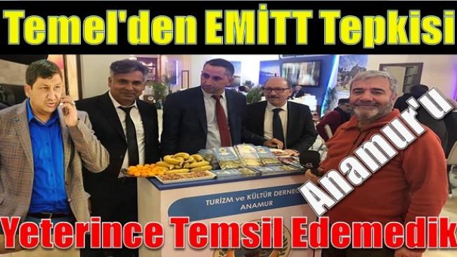 """TEMEL """" EMİTT'te Anamur'u Yeterince Temsil Edemedik """""""