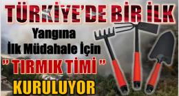 """TÜRKİYE'DE BİR İLK , """" TIRMIK TİMİ """" KURULUYOR"""