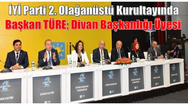 Başkan TÜRE,Kurultayda Divan Başkanlığı Üyesi Oldu