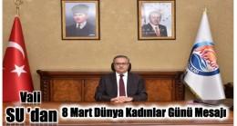 Mersin Valisi SU' dan 8 Mart Dünya Kadınlar Günü Mesajı