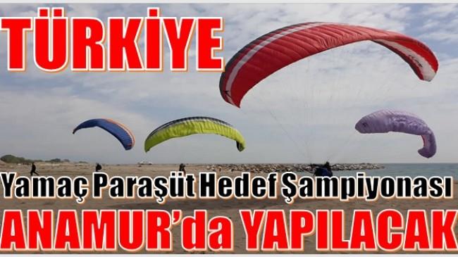 """""""Türkiye Yamaç Paraşüt Hedef Şampiyonası"""" Anamurda Yapılacak"""