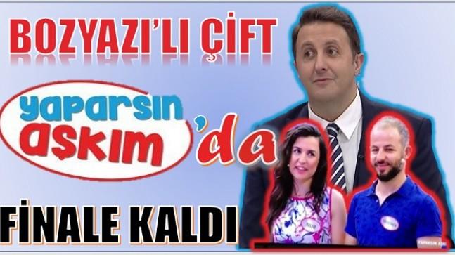 "BOZYAZI'LI MUSTAFA-NUR ÇİFTİ "" YAPARSIN AŞKIM"" 'DA FİNALE KALDI"