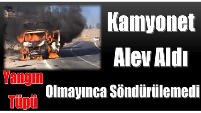Alev Alan Kamyonet,Yangın Tüpü Olmayınca Söndürülemedi